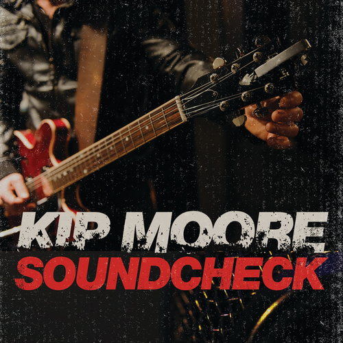 Soundcheck by Kip Moore