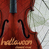 Halloween Classical Music - All The Songs You Need For Halloween Like O Fortuna, Theme from Harry Potter, Night on Bald Mountain, Hall of the Mountain King, Phantom of the Opera, and More! by Various Artists