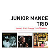 Junior's Blues + Happy Time + Big Chief! (Bonus Track Version) by Junior Mance