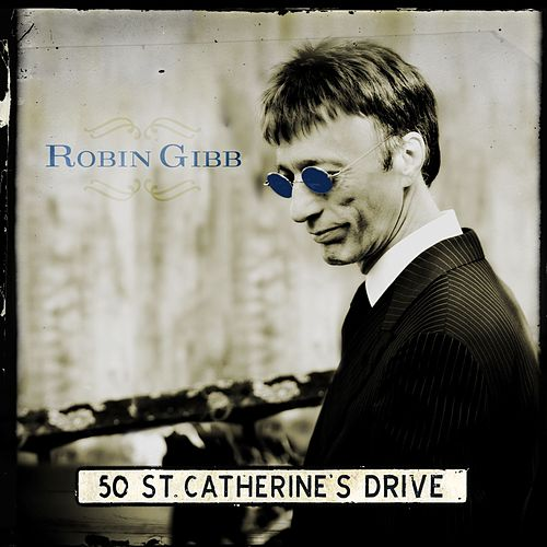 50 St. Catherine's Drive by Robin Gibb