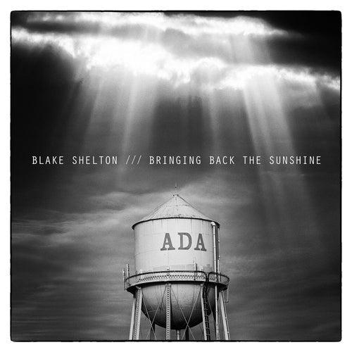 Bringing Back The Sunshine by Blake Shelton