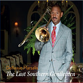 The Last Southern Gentleman by Delfeayo Marsalis