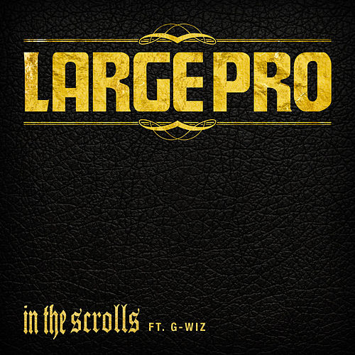 In the Scrolls by Large Professor