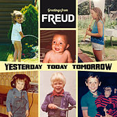 Yesterday Today Tomorrow by F.R.E.U.D.