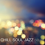 Chill Soul Jazz Playlist by Various Artists