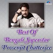 Best of Bengali Superstar Prosenjit Chatterjee by Various Artists