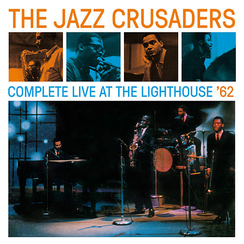 Complete Live at the Lighthouse '62 (Bonus Track Version) by The Crusaders