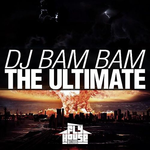 The Ultimate by DJ Bam Bam