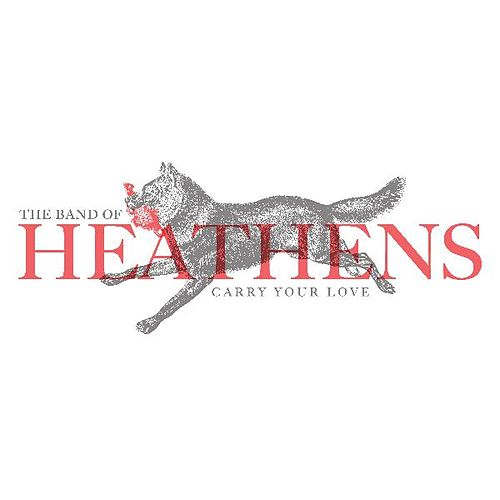 Carry Your Love by Band Of Heathens