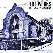 Mr. Smalls Sessions by The Werks