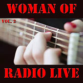 Woman Of Radio LIve, Vol. 2 von Various Artists
