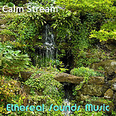 Calm Stream by Ethereal Sounds Music