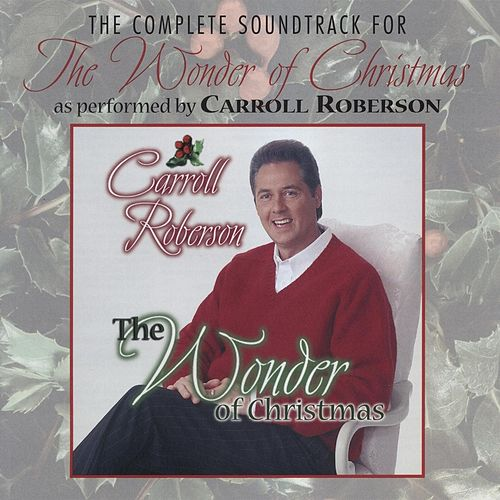 The Wonder of Christmas (Soundtrack) by Carroll Roberson