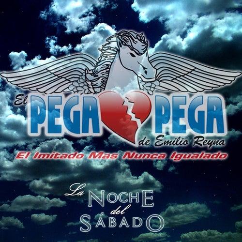 La Noche del Sabado by El Pega Pega De Emilio Reyna