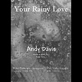Your Rainy Love by Andy Davis