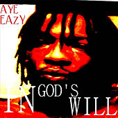 In God's Will by Aye Eazy