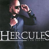 I Am Yours by Hercules