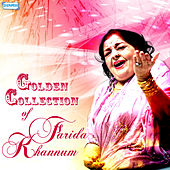 Golden Collection of Farida Khannum by Farida Khanum