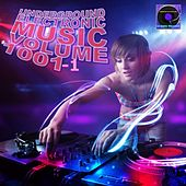 Underground Electronic Music, Vol. 1001-1 by Various Artists