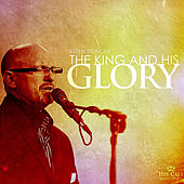 The King and His Glory by Keith Duncan