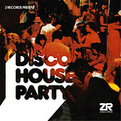 Z Records presents Disco House Party by Various Artists