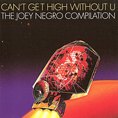 Joey Negro presents Can't Get High Without U by Various Artists