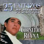 25 Exitazos de Siempre by Cornelio Reyna