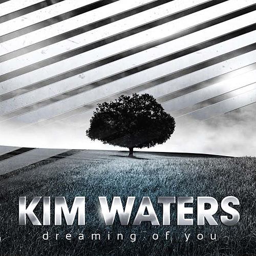 Dreaming of You by Kim Waters