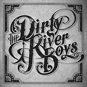 The Dirty River Boys by The Dirty River Boys