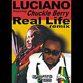 Real Life (Remix) [feat. Chuckle Berry] by Luciano