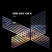 One Day On K by Various Artists