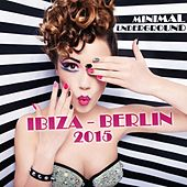 Minimal Underground Ibiza - Berlin 2015 by Various Artists