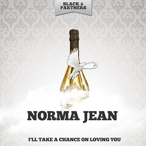 I'll Take a Chance On Loving You von Norma Jean