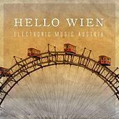 Hello Wien - Electronic Music Austria von Various Artists