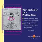 Vom Verkäufer zum Problemlöser by Kurt Tepperwein