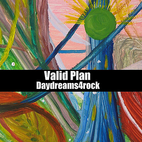 Valid Plan by Daydreams4rock