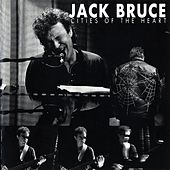 Cities of the Heart by Jack Bruce