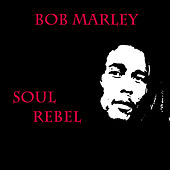 Soul Rebel by Bob Marley