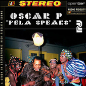 Fela Speaks Pt. 2 by Oscar P