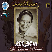 100 de Historia Musical, Vol. 5 by Lucho Bermúdez