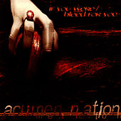 If You Were/Bleed For You by Acumen Nation