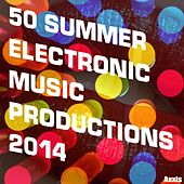50 Summer Electronic Music Productions 2014 by Various Artists