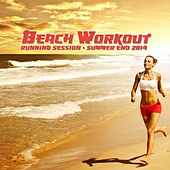 Beach Workout Running Session - Summer End 2014 by Various Artists