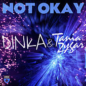 Not Okay by Dinka