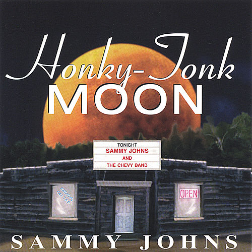 Honky-Tonk Moon by Sammy Johns