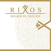 Rixos Sharm El Sheikh by Various Artists
