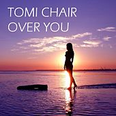 Over You by Tomi Chair
