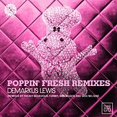 Poppin' Fresh Remixes by Demarkus Lewis