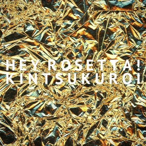 Kintsukuroi - Single by Hey Rosetta!