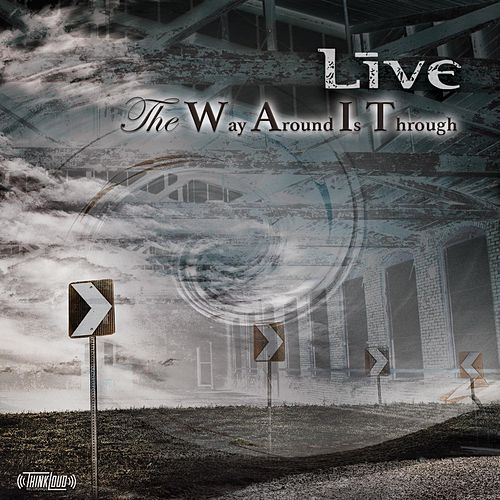 The Way Around Is Through by Live